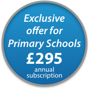Exclusive offer for Primary Schools £295 annual subscription